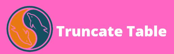Truncate table in my sql