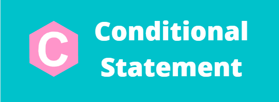 C - Conditional Statement