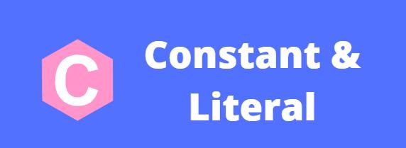 C-Constant & Literal