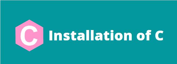 C - Installation