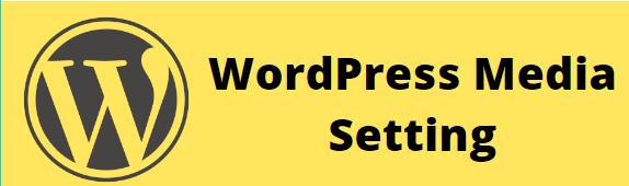 Media Setting in WordPress
